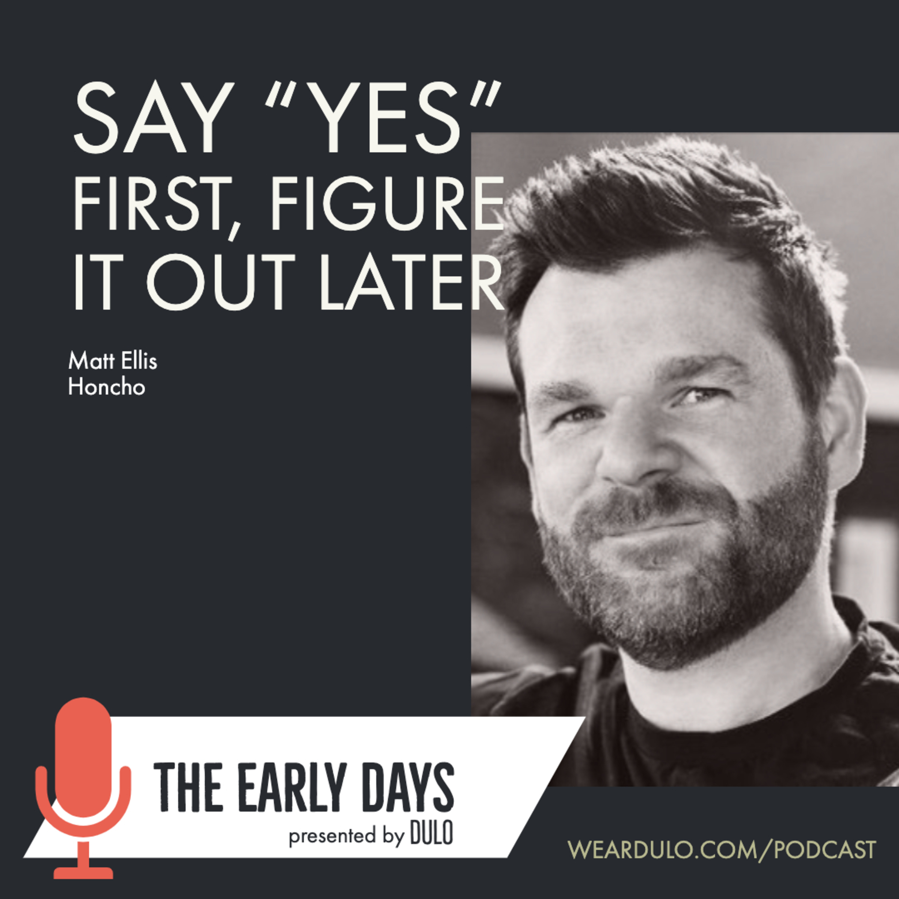 """Say """"Yes"""" first, figure it out later 