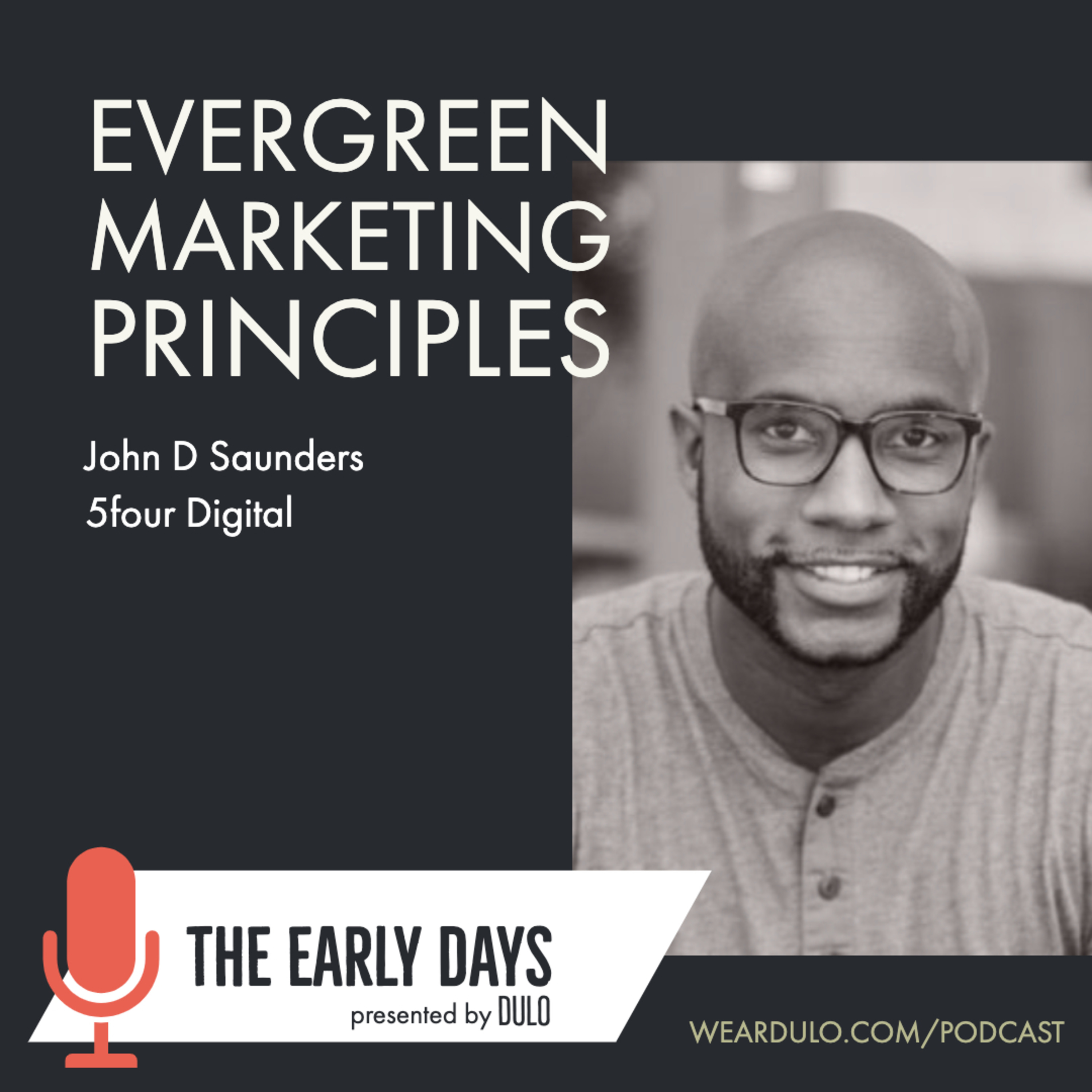 Evergreen Marketing Principles | The Early Days (S3E5)