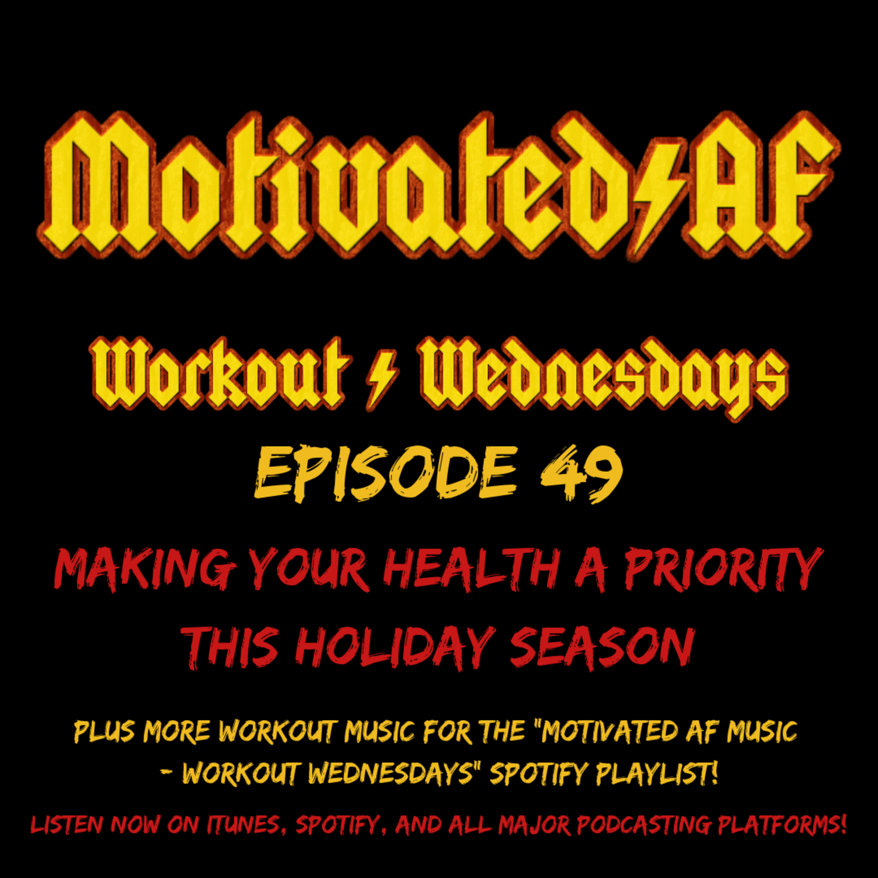 Ep. 49 - Workout Wednesdays: Nov. 28, 2018 - Making Your Health A Priority This Holiday Season