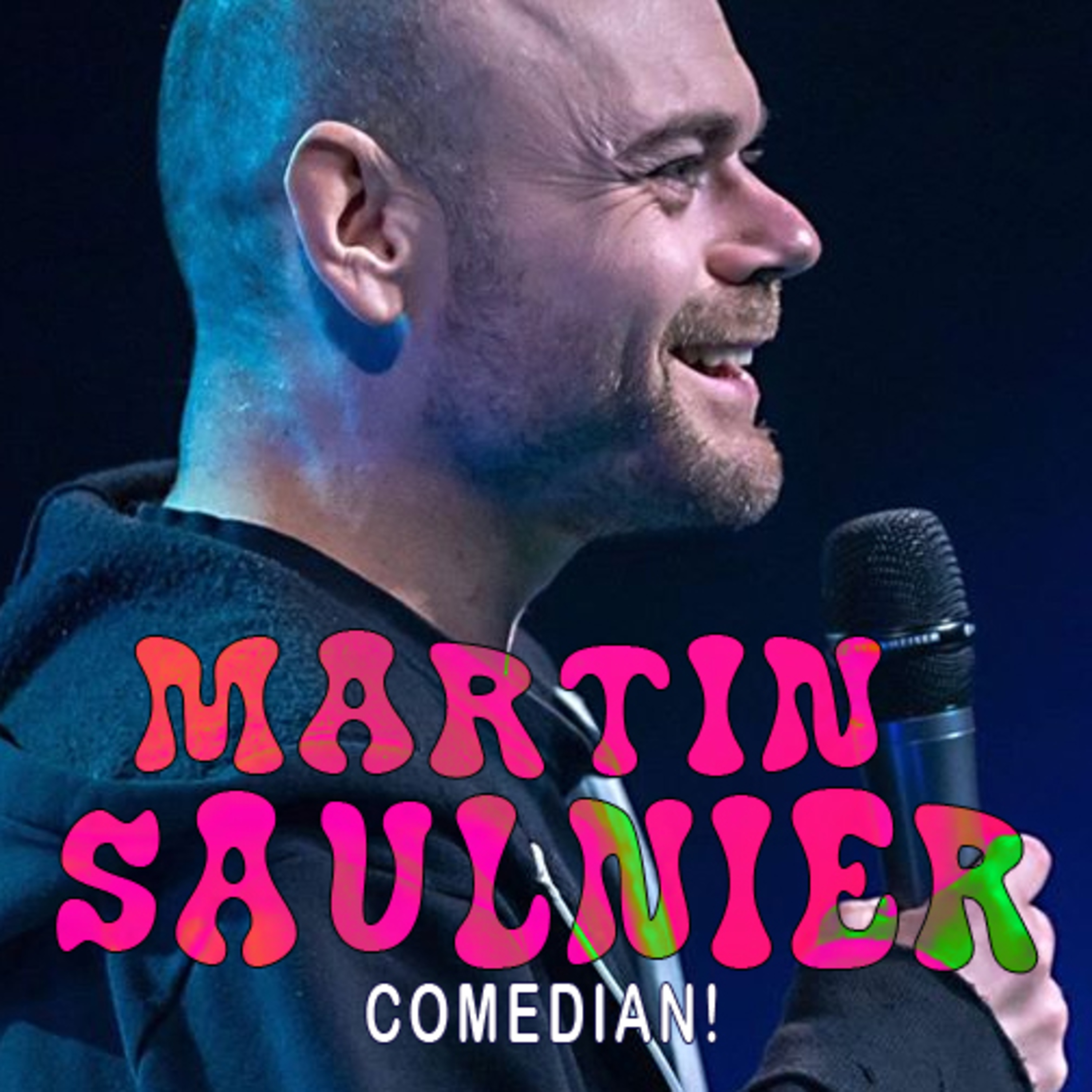 EP 45 - Marty Saulnier - Comedian!