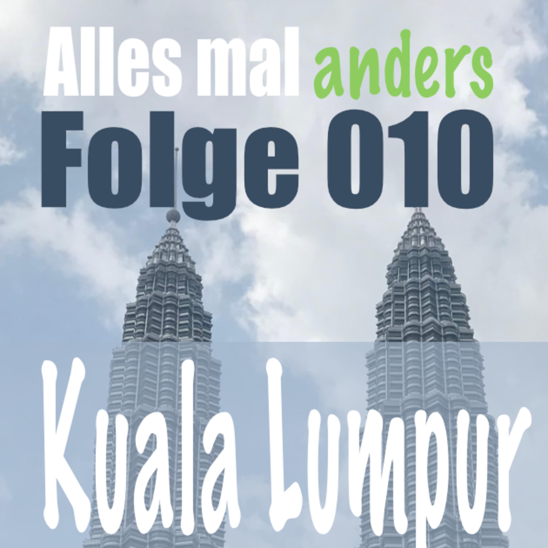 AMA 010: Kuala Lumpur - Die geilste Stadt der Welt