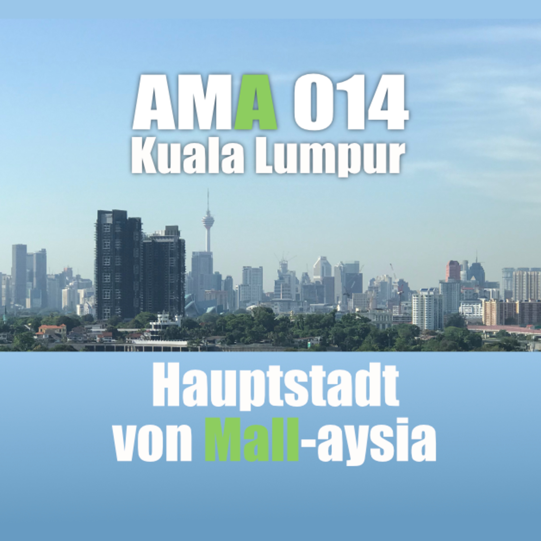 AMA 015: Kuala Lumpur - Haupstadt von Mall-asia