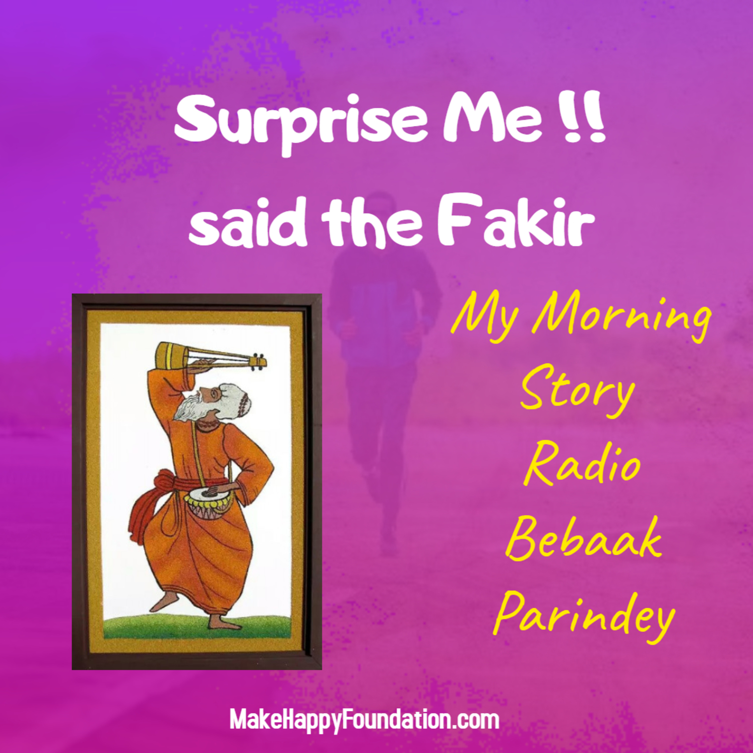 Why did the Fakir wanted to be Surprised? My Morning Story Radio Bebaak Parindey