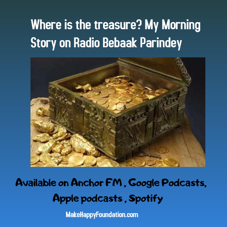 Where is the Treasure? My Morning Story on Radio Bebaak Parindey