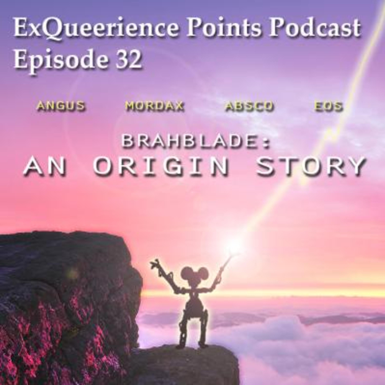 EQP SF EP 32 BraBlade An Origin Story