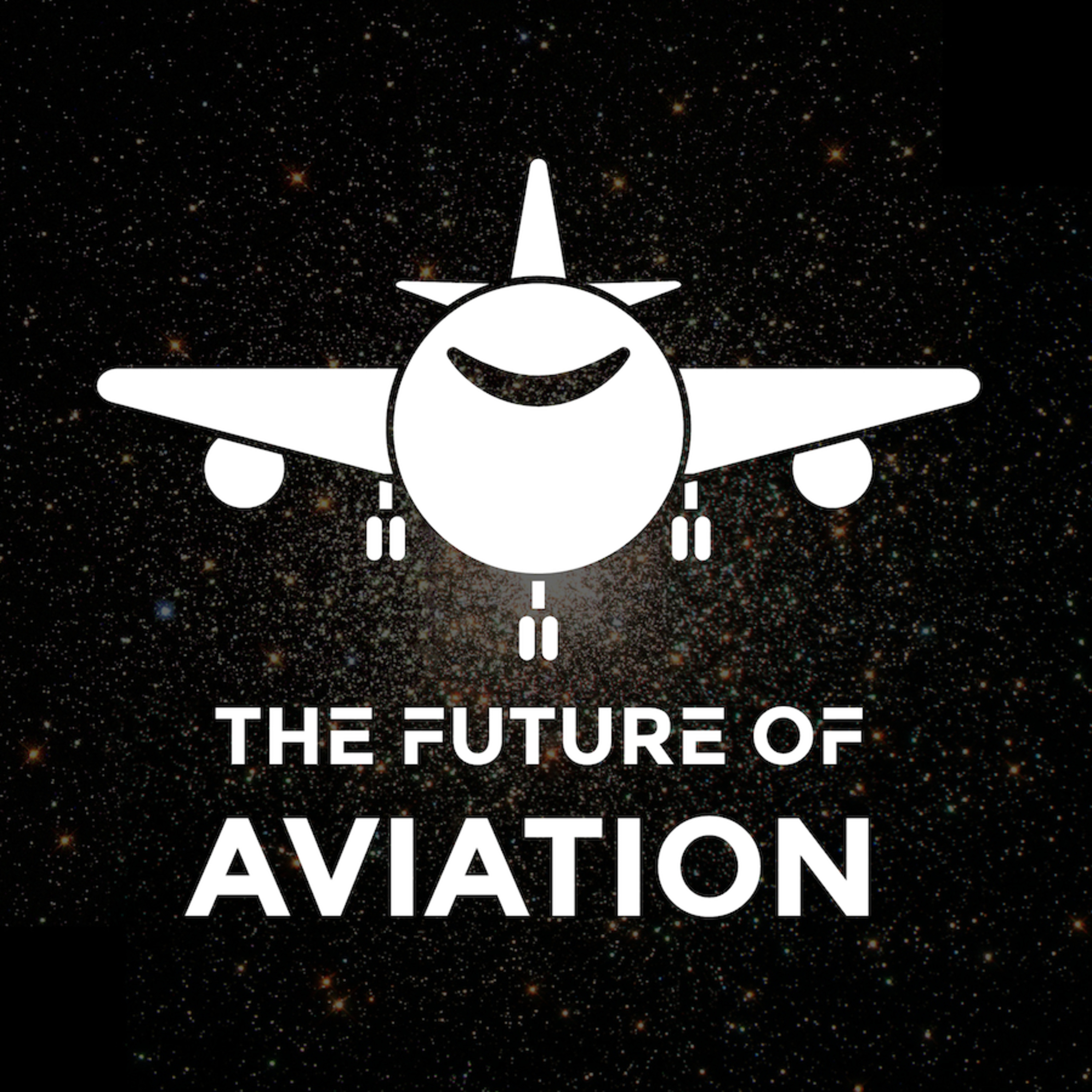 Ep. 35 - The Future of Aviation