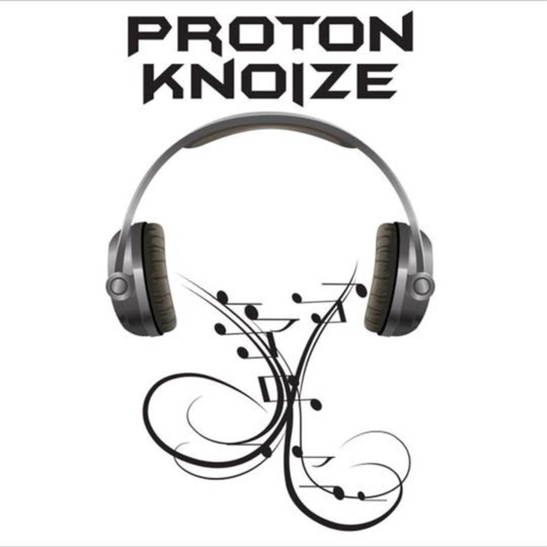 Proton Knoize show (3-29-19)