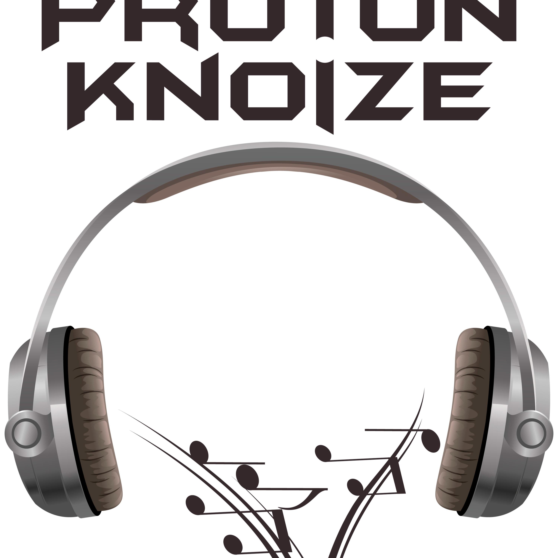 Proton Knoize (4-5-19)