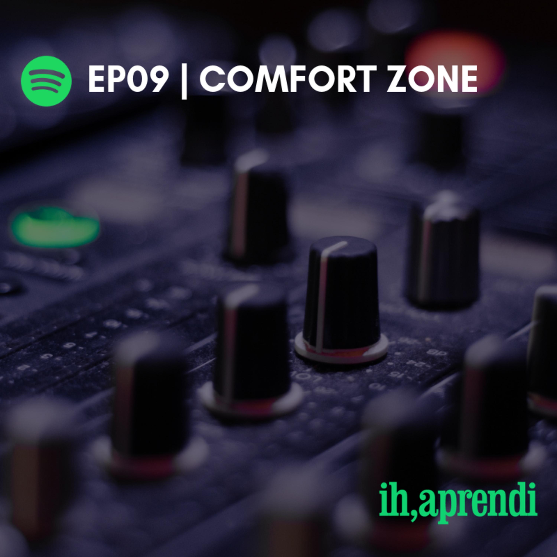 EP09 | Escape Your Comfort Zone