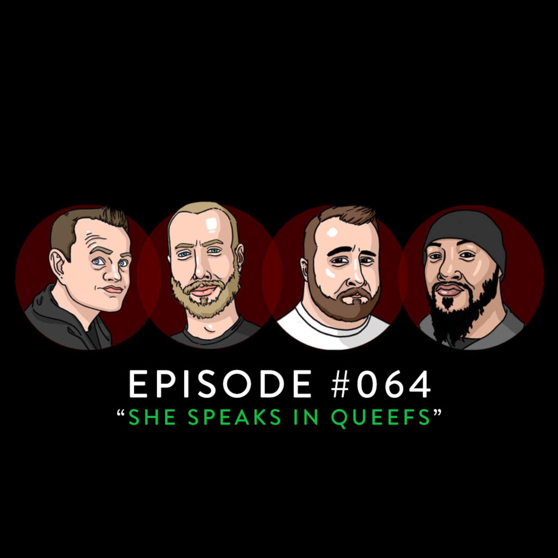 #064 - She Speaks in Queefs
