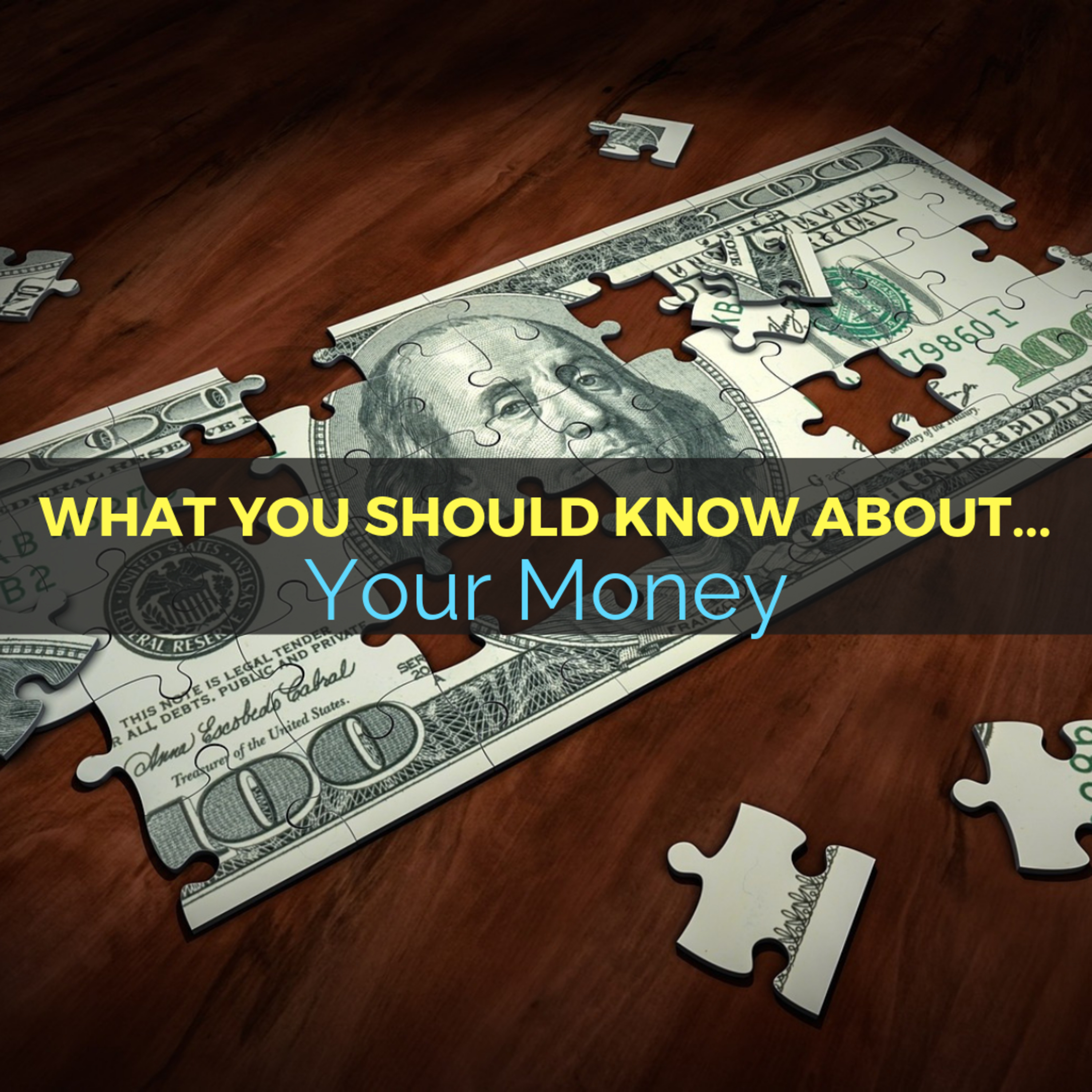 What You Should Know About... Your Money