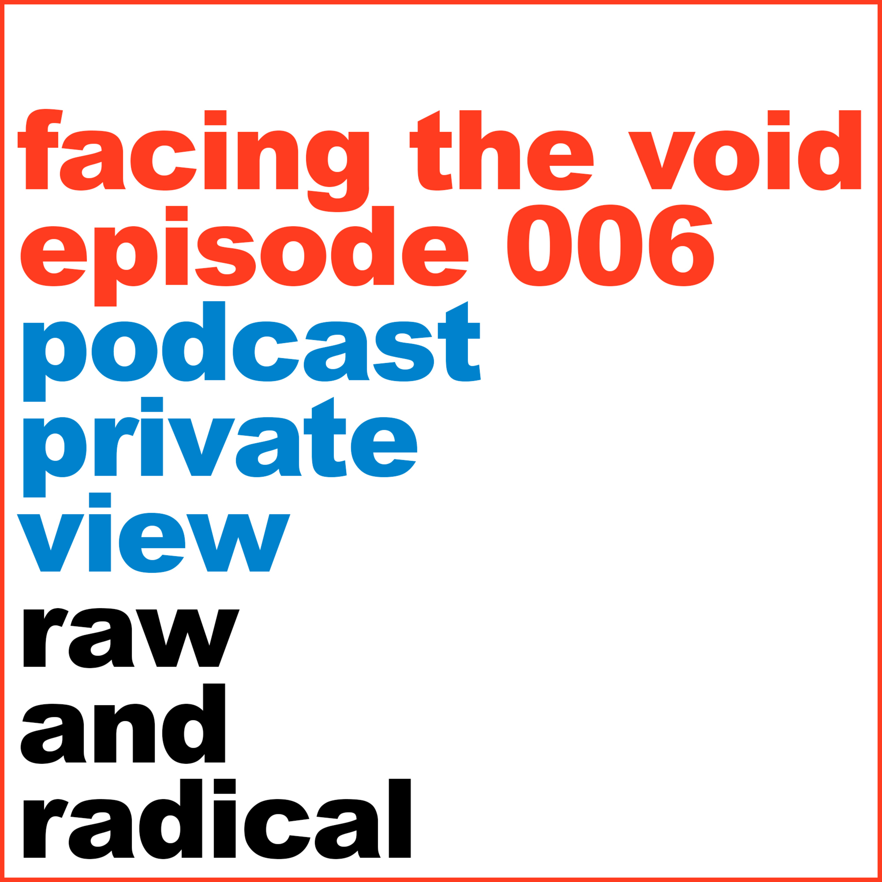 Private View Episode 6 Facing the Void in our creative life