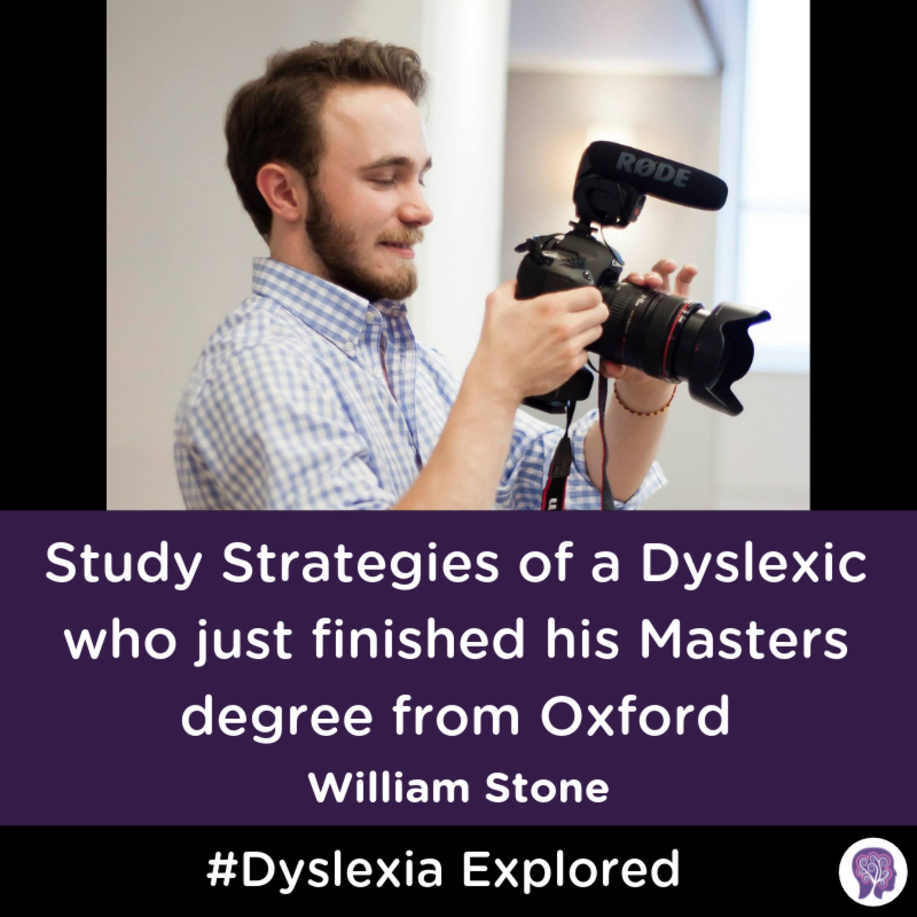 #37 Study Strategies of a Dyslexic who just finished his Masters degree from Oxford. William Stone