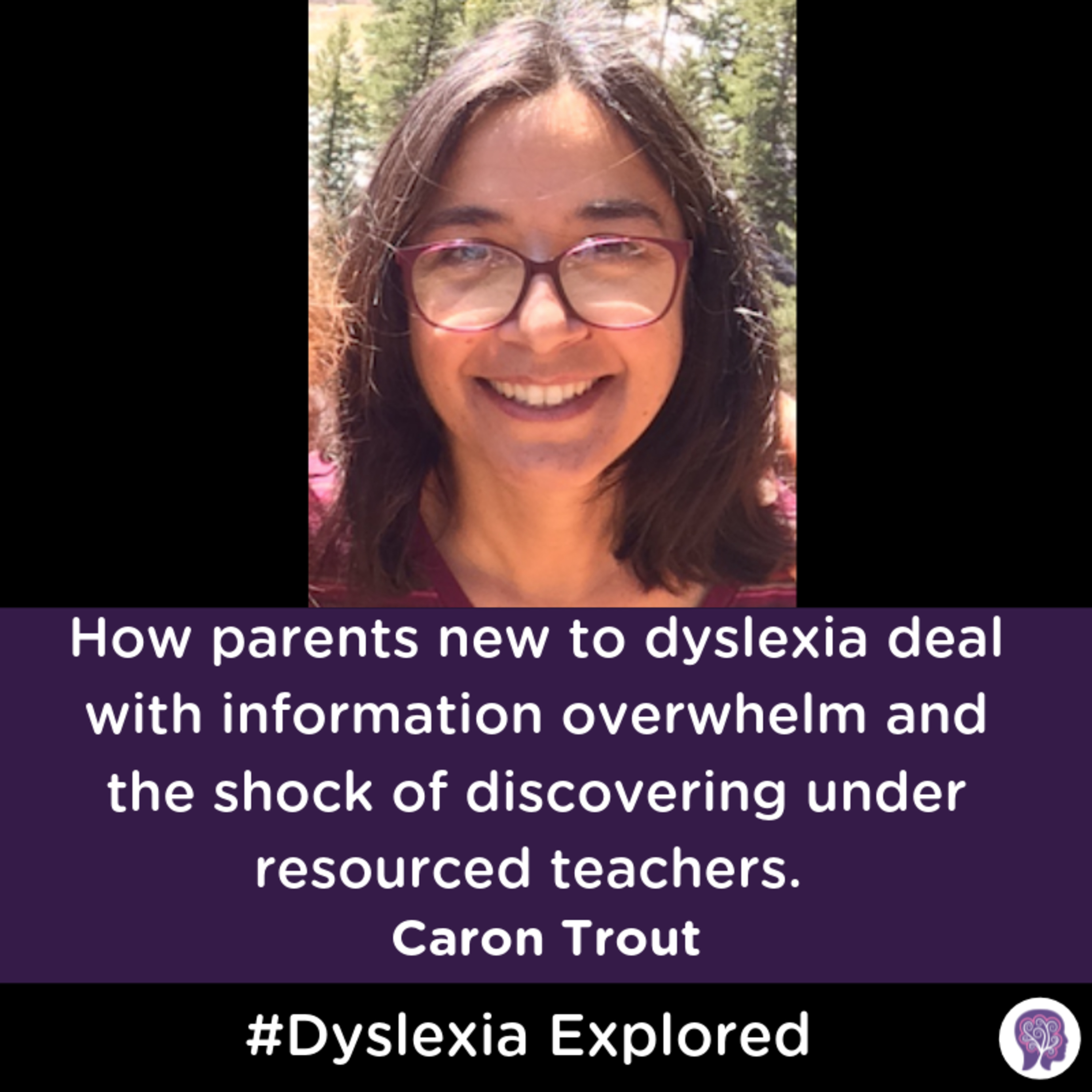 #38 How parents new to dyslexia deal with information overwhelm and the shock of discovering under resourced teachers with Caron Trout