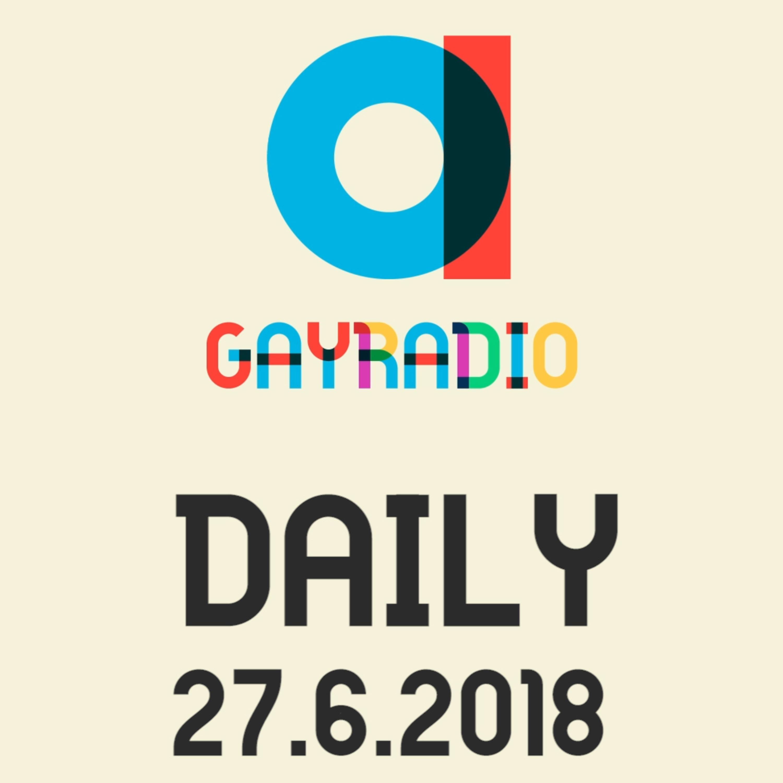 GAYRADIO Daily - 27.6.2018