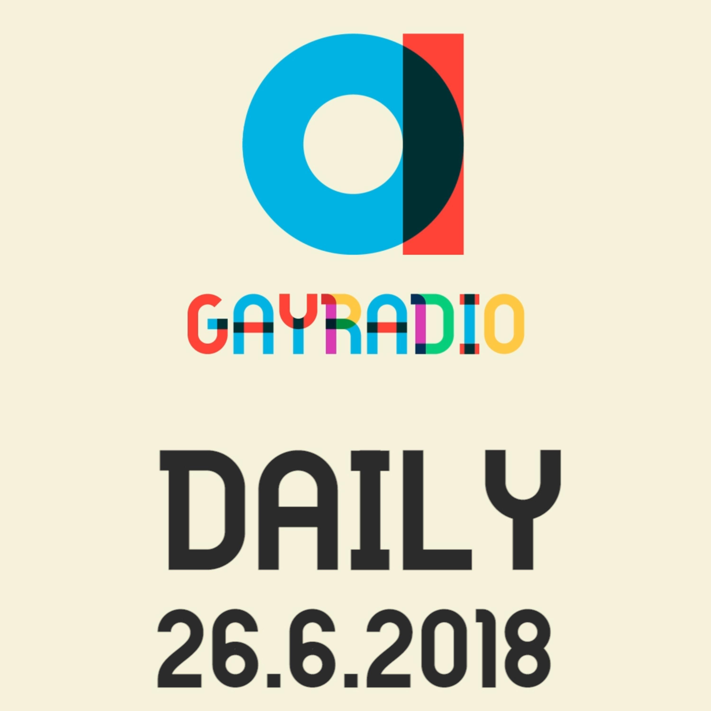 GAYRADIO Daily - 26.6.2018