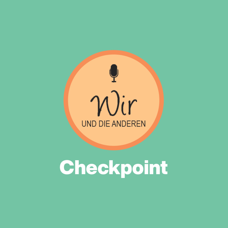 Checkpoint | Wir und die Anderen vom 28. April 2019