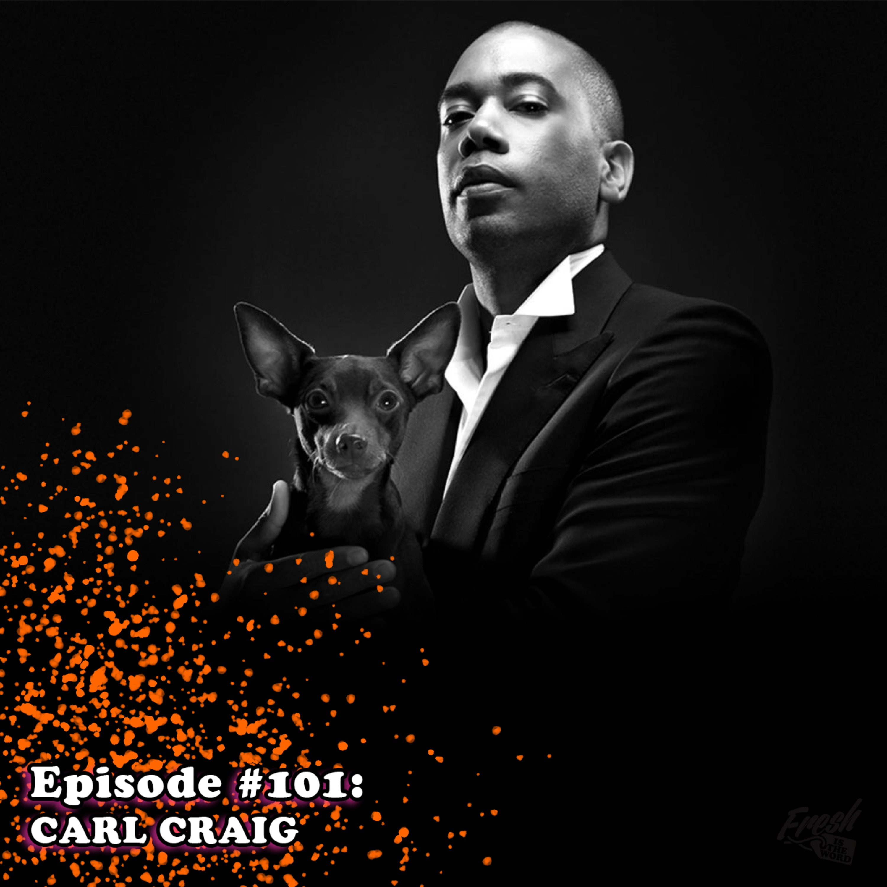 Episode #101: Carl Craig - Producer/DJ, Techno Pioneer from Detroit