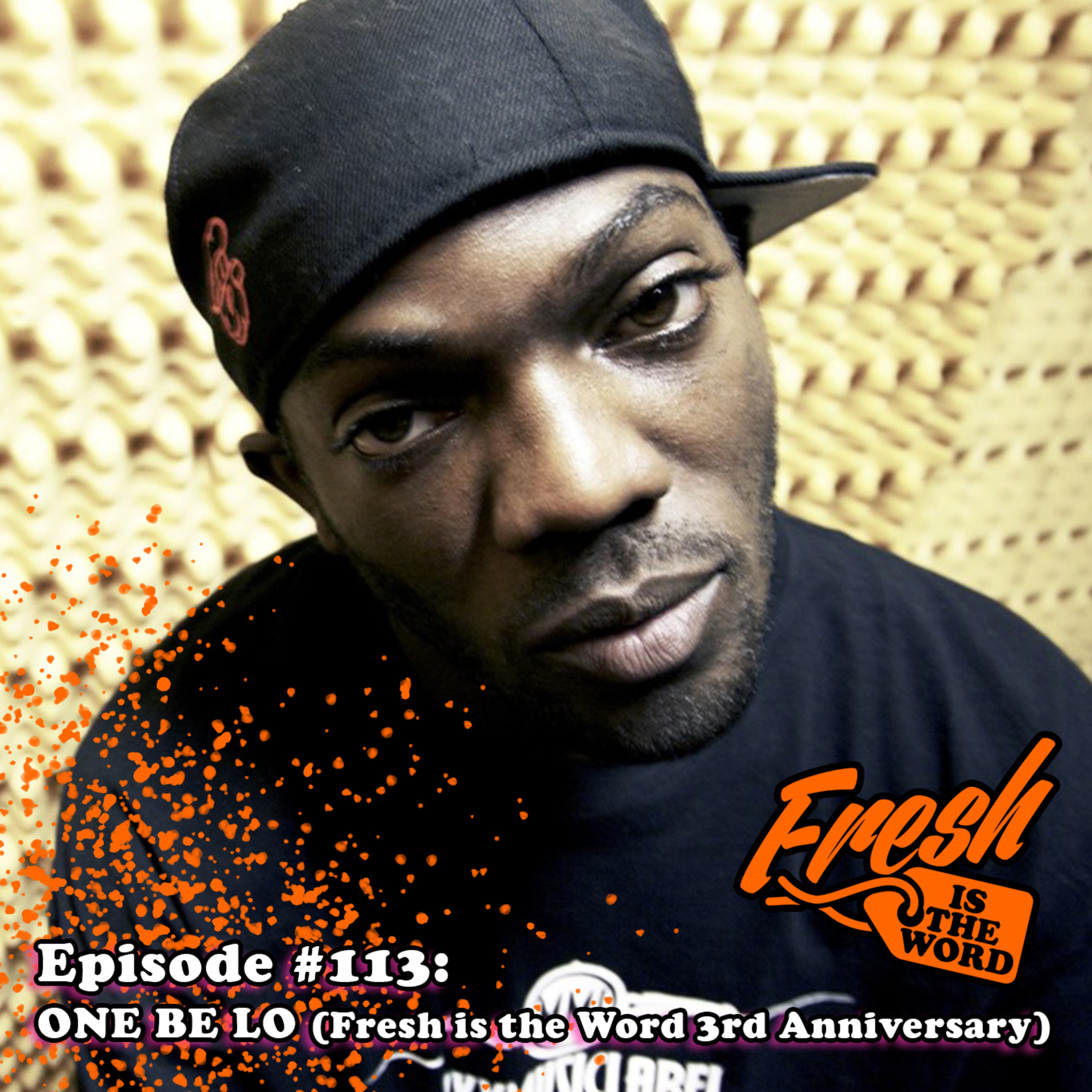 Episode #113: One Be Lo - Michigan Hip-Hop Artist (Fresh is the Word 3rd Anniversary)