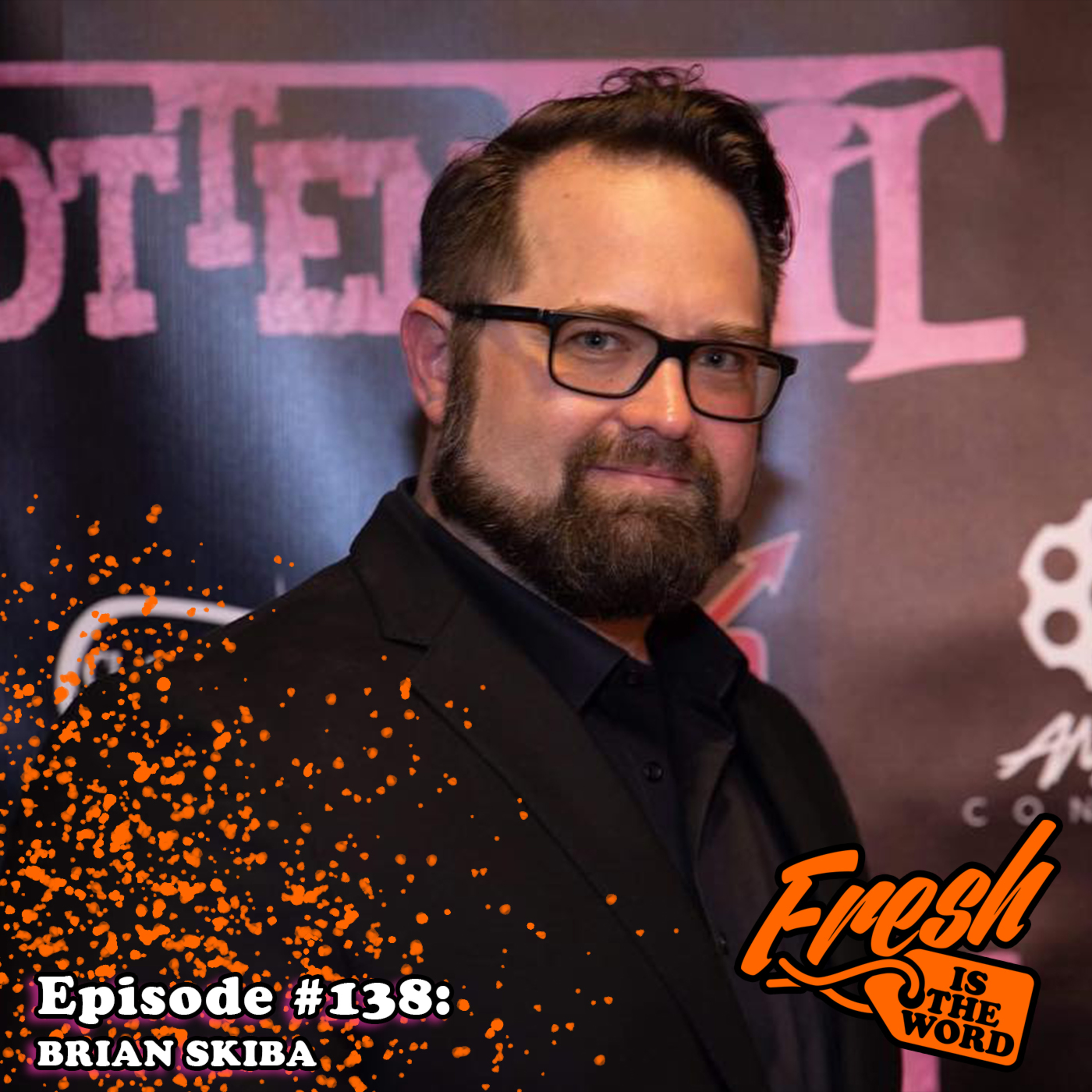 Episode #138: Brian Skiba - Film Writer/Director, 'Rottentail' Premiering at Select Locations Throughout April
