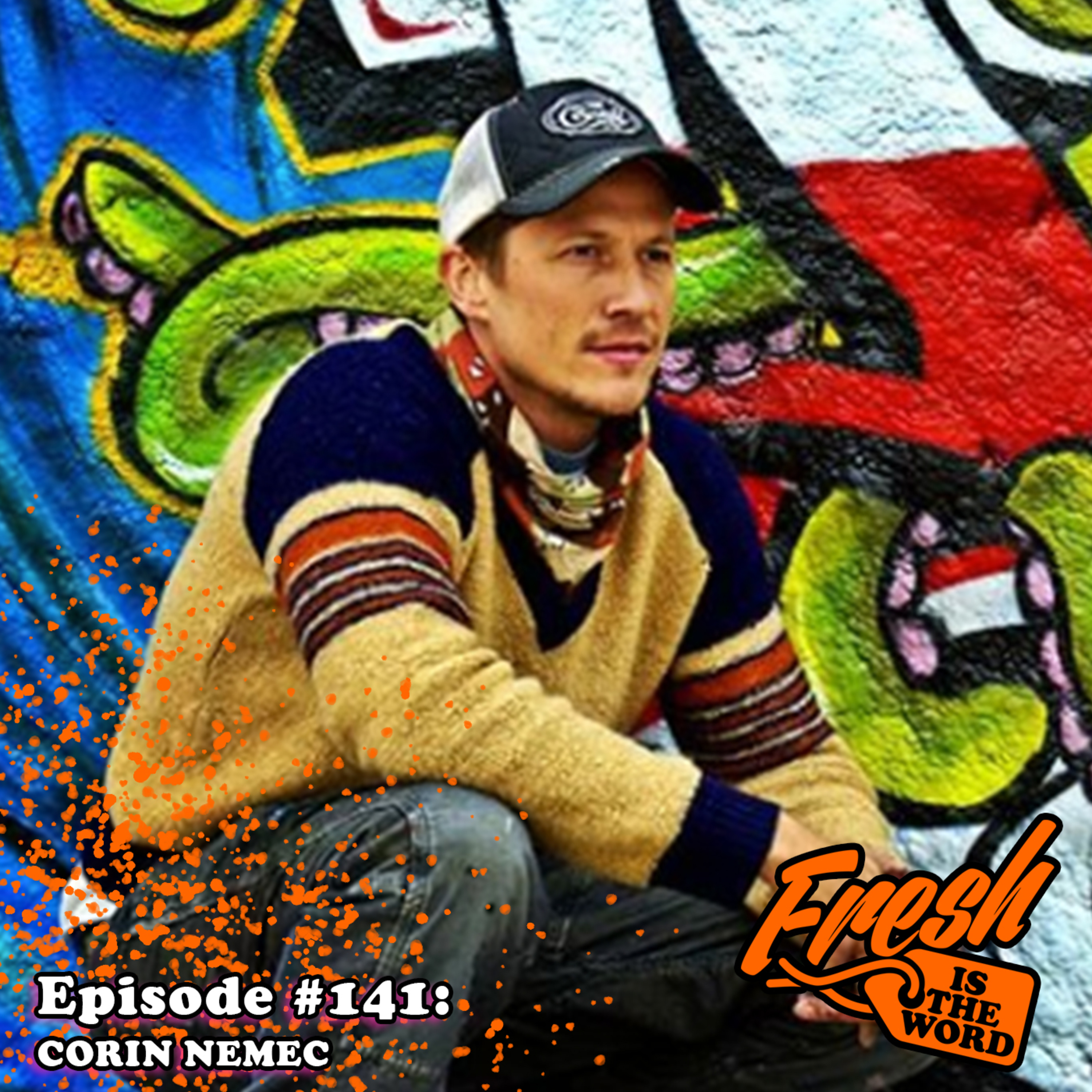 Episode #141: Corin Nemec - Actor/Graffiti Artist, 'Rottentail' Film Premiering at Select Locations Throughout April
