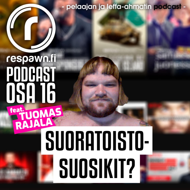 Respawn.fi Podcast, osa 16 feat. Tuomas Rajala – Suoratoistosuositukset