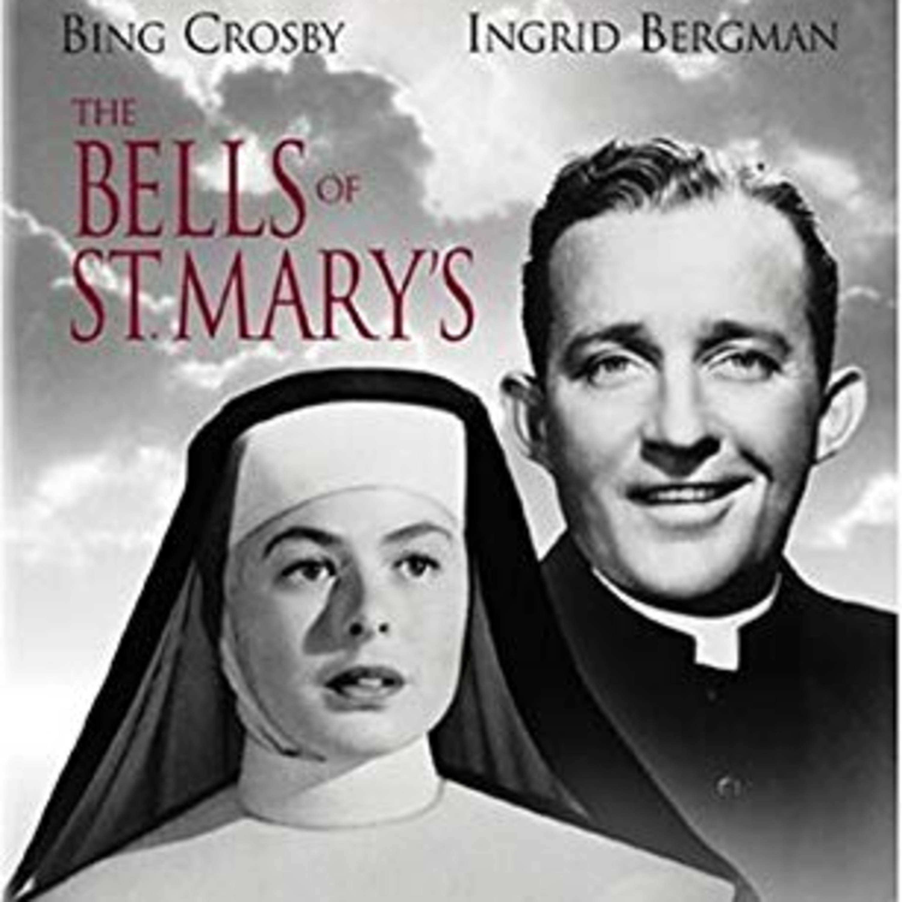 The Bells of Saint Mary's - Starring Bing Crosby & Ingrid Bergman - All-Star Radio Dramas of Classic Movies - Screen Guild Players