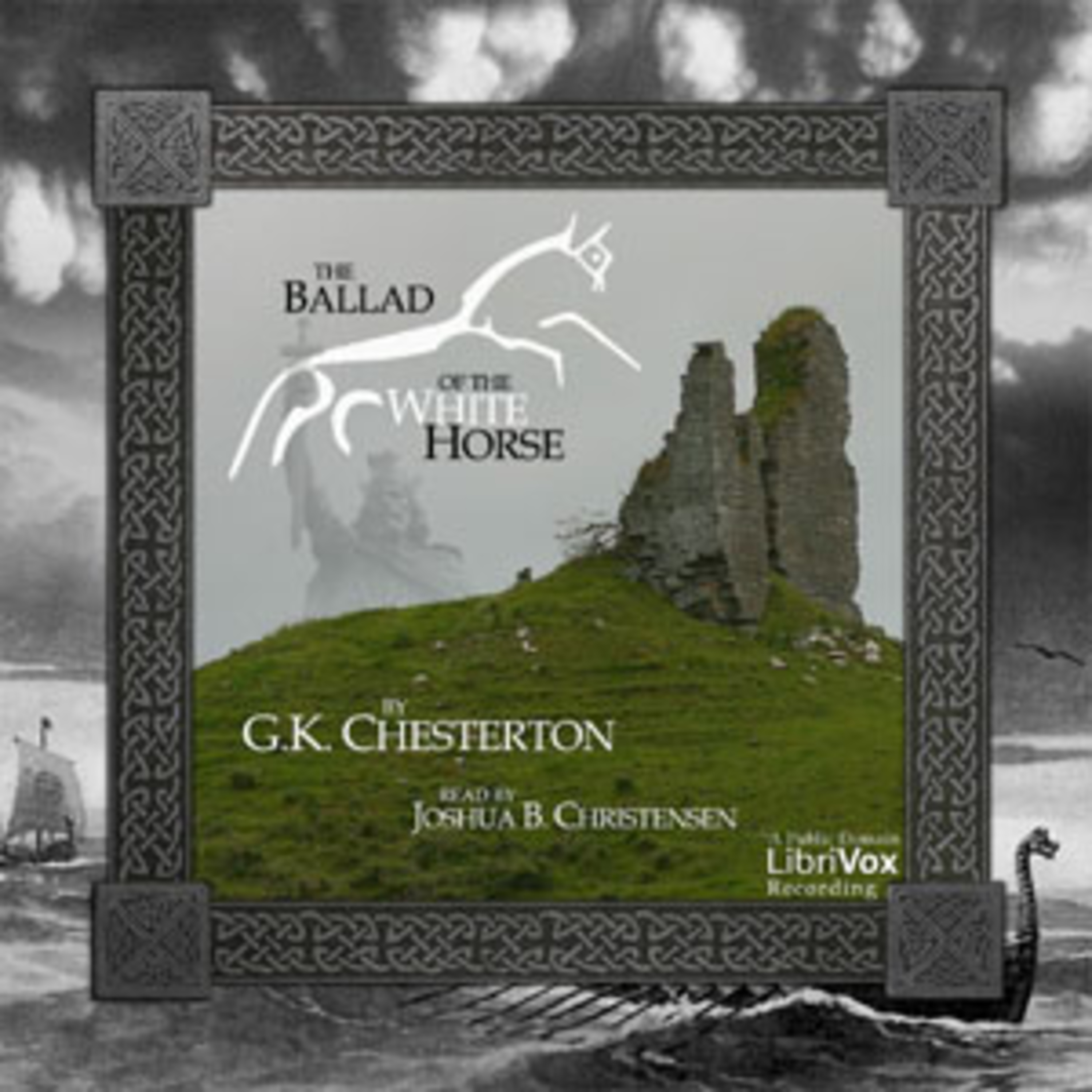 The Ballad of the White Horse - Epic Poem by G.K.Chesterton - Follows Exploits of Alfred the Great in defense of Christian civilization from heathen nihilism