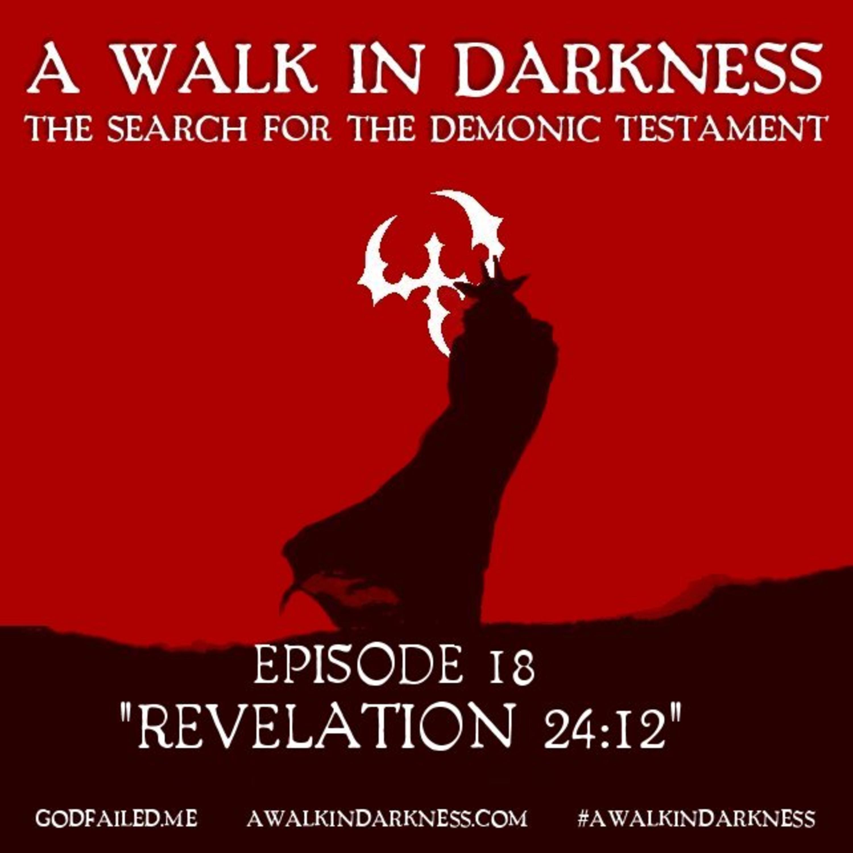Revelation 24:12 (Episode 18)