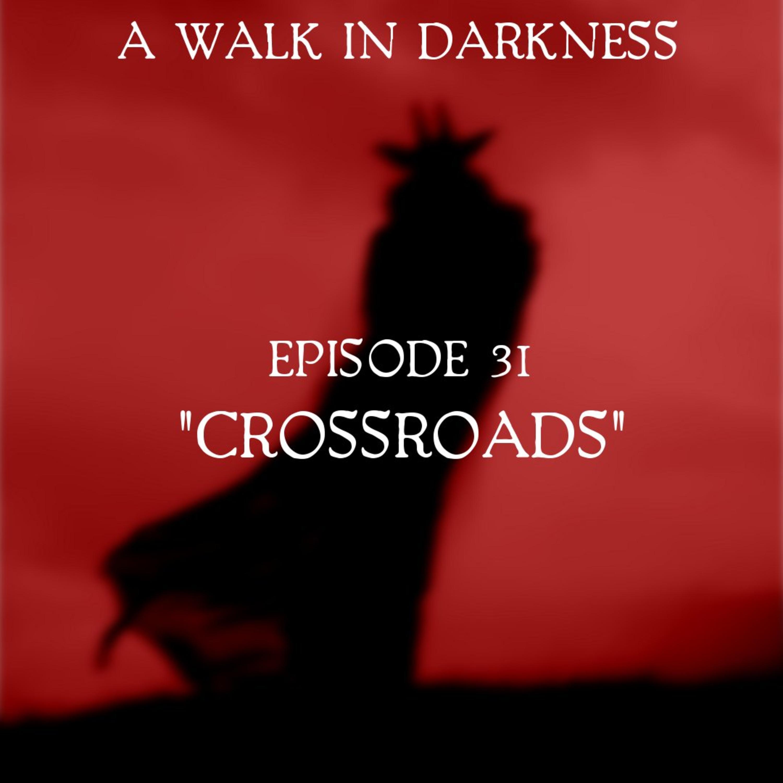 Crossroads (Episode 31)