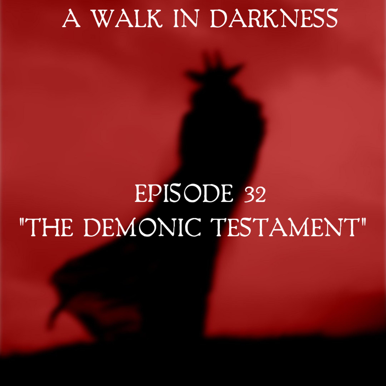The Demonic Testament (Episode 32)