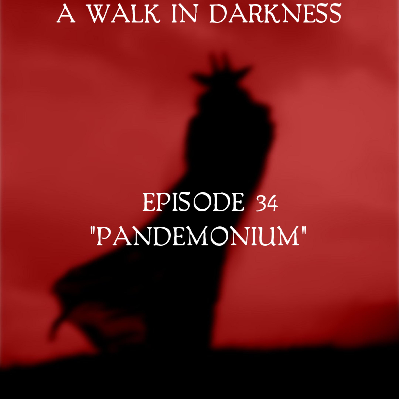 Pandemonium (Episode 34)