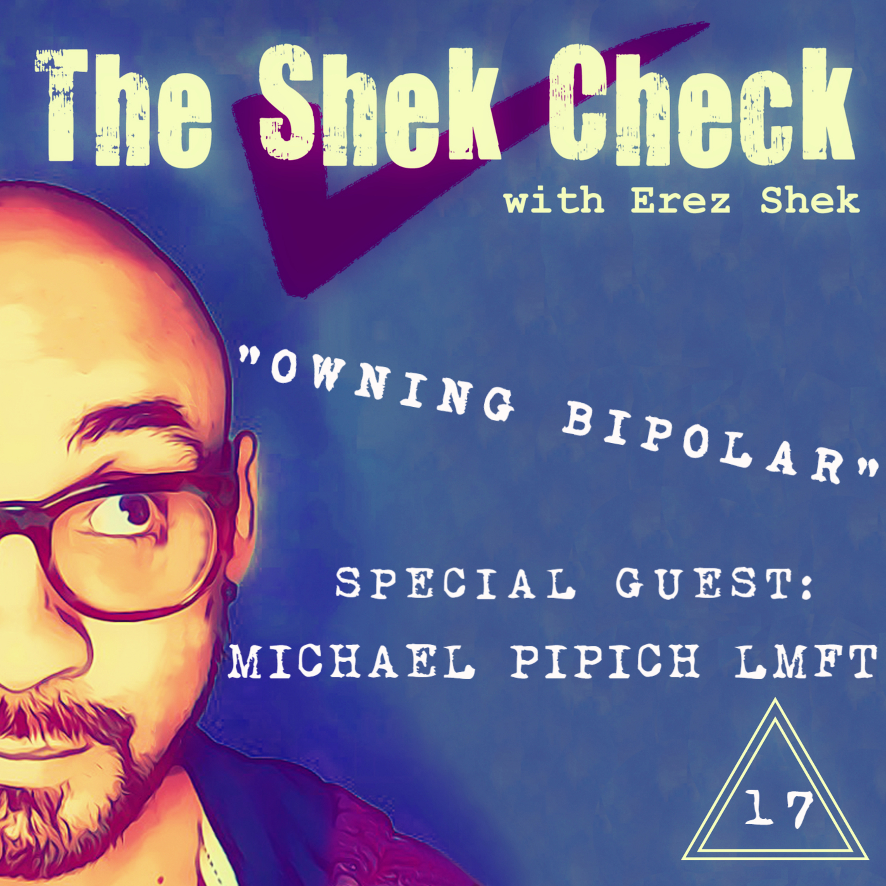 """Episode 17: Special Guest Michael Pipich LMFT & Author of """"Owning Bipolar"""""""