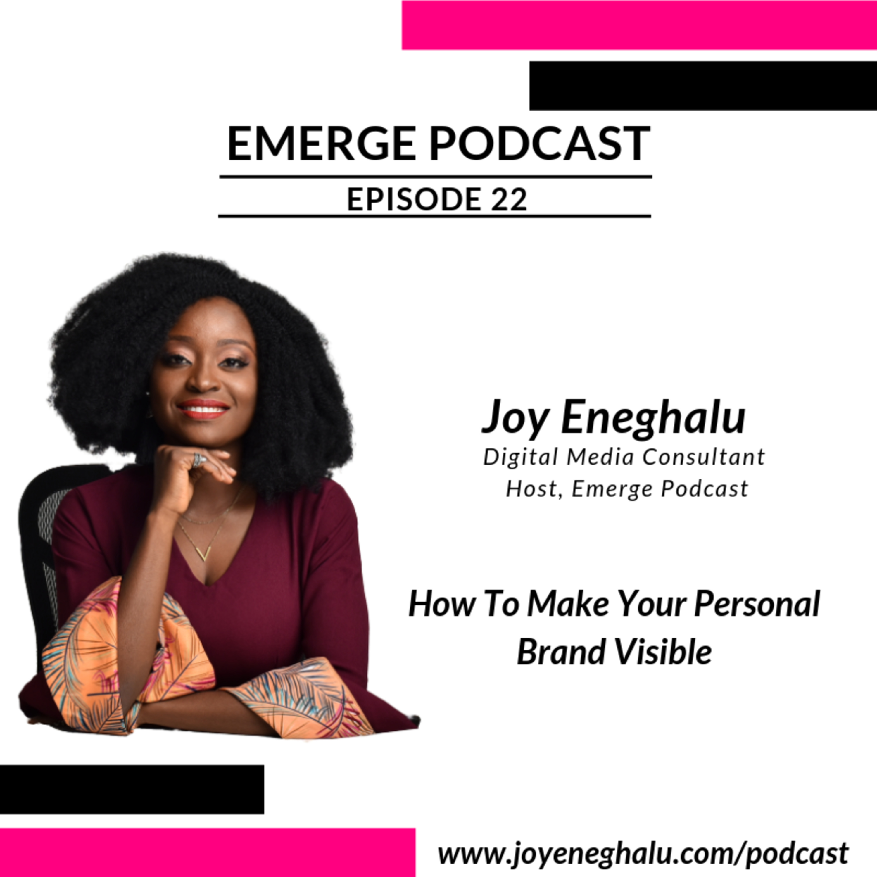 EP 22 - How To Make Your Personal Brand Visible