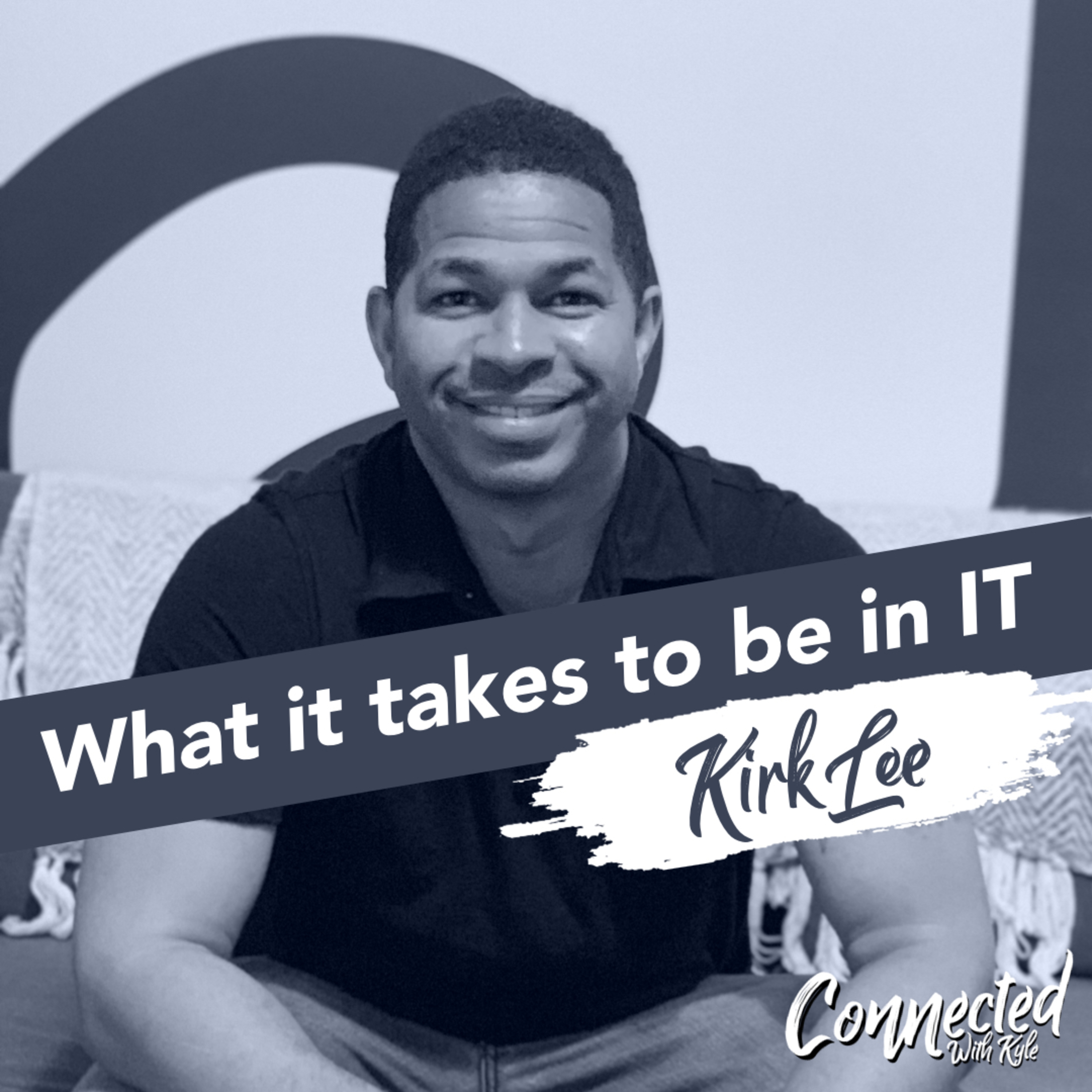 What does it take to be an IT leader? w/Kirk Lee of TrendiMarketing.com