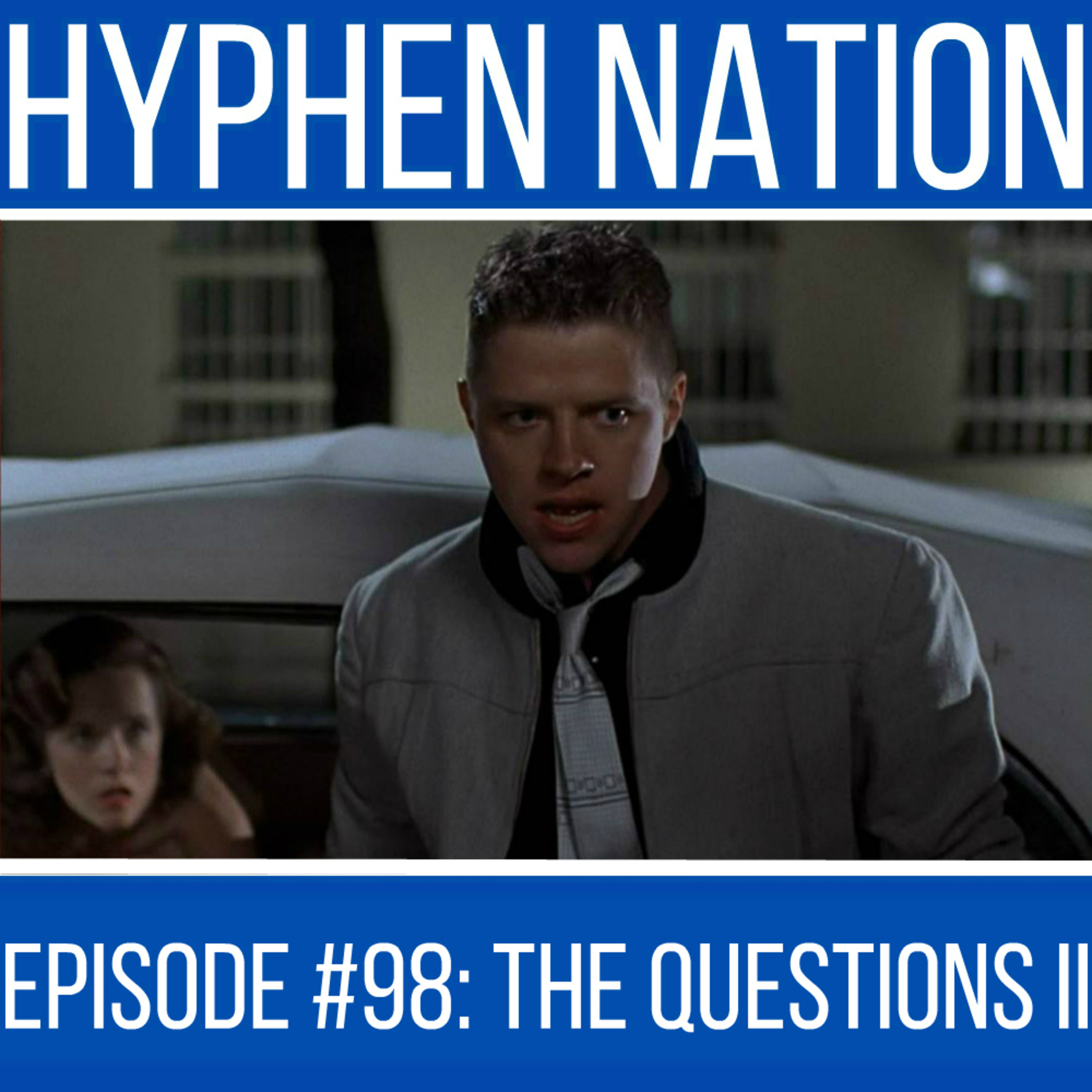 Episode #98: The Questions II