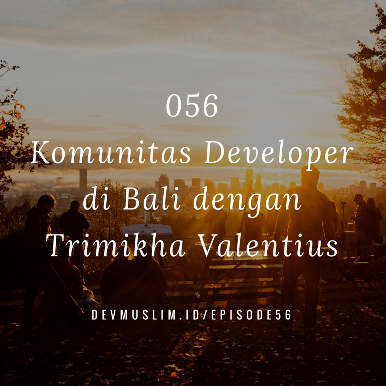056 Komunitas Developer Di Bali Dengan Trimikha Valentius