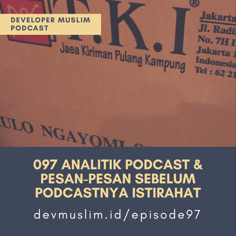 097 Analitik Podcast Dan Pesan Pesan Sebelum Podcastnya Istirahat