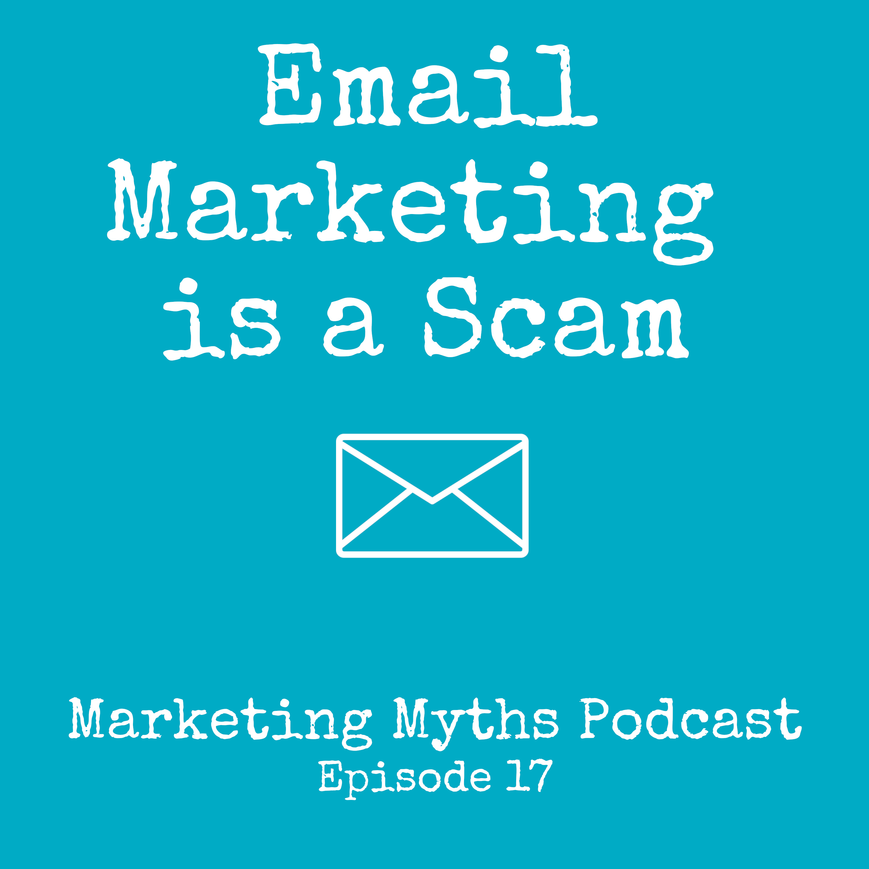 Email Marketing is a Scam