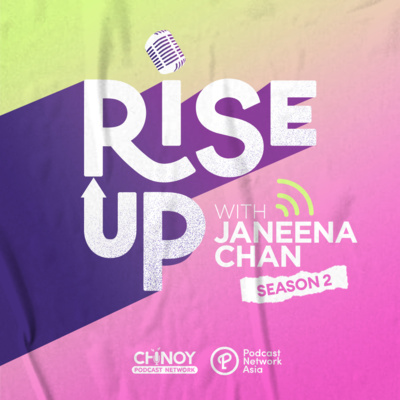 Rise Up with Janeena Chan - Season 2!