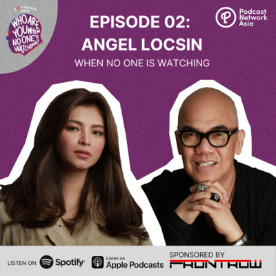 Ep. 2: Angel Locsin When No One's Watching