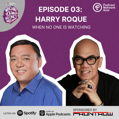 Ep. 3: Harry Roque When No One's Watching