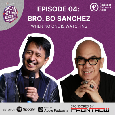 Ep. 4: Bro. Bo Sanchez When No One's Watching