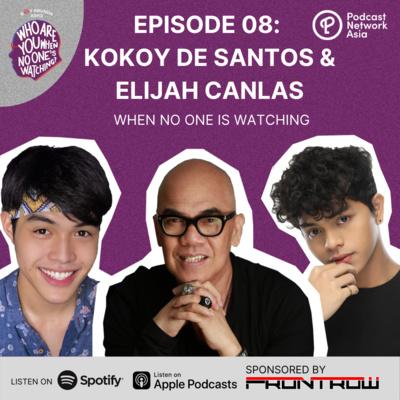 Ep. 8: Kokoy de Santos and Elijah Canlas When No One's Watching