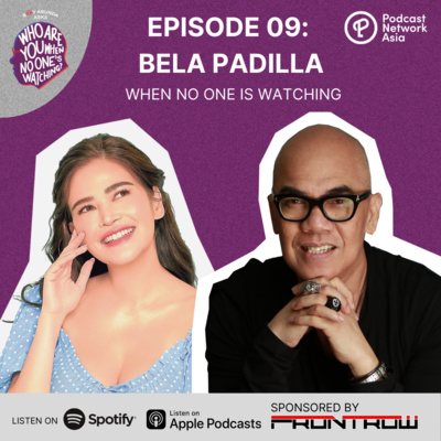 Ep. 9: Bela Padilla When No One's Watching