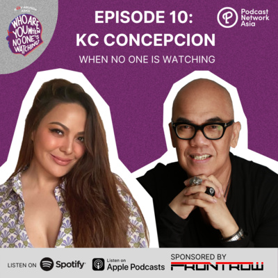 Ep. 10: KC Concepcion When No One's Watching.