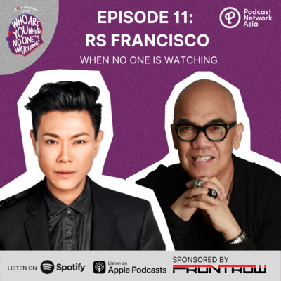 Ep. 11: RS Francisco When No One's Watching
