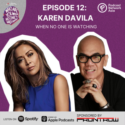 Ep. 12: Karen Davila When No One's Watching