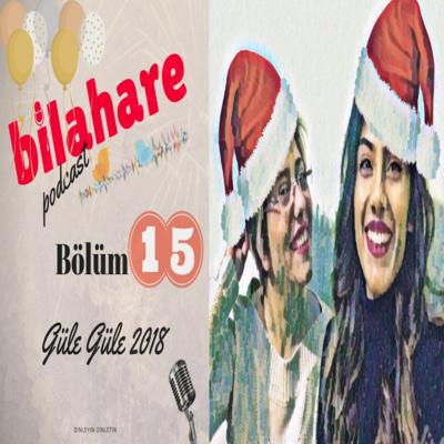 Bilahare-E15 - Güle Güle 2018 by bilahare