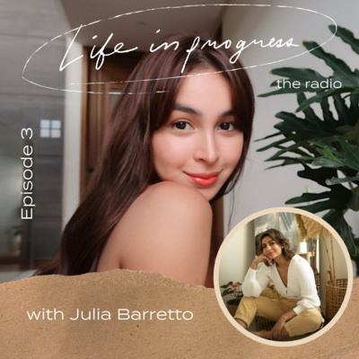 Ep. 3: Getting Out and Having Clarity with Julia Barretto